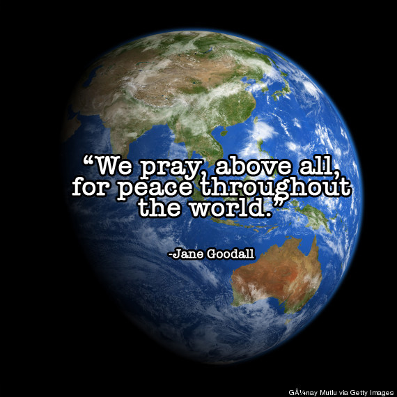 Prayer For World Peace by Dr. Jane Goodall